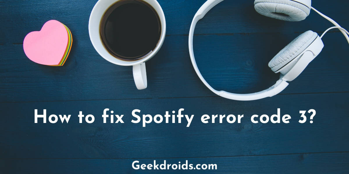 spotify_error_code_3_featured_img