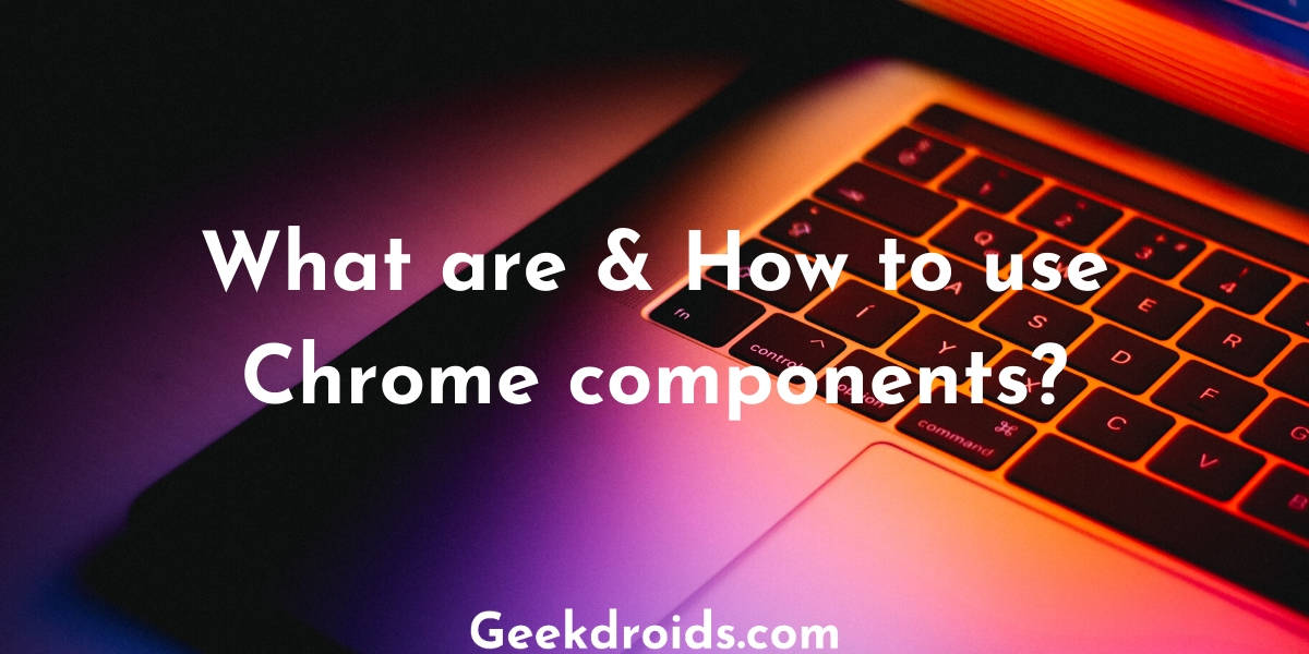 chrome_components_featured_img